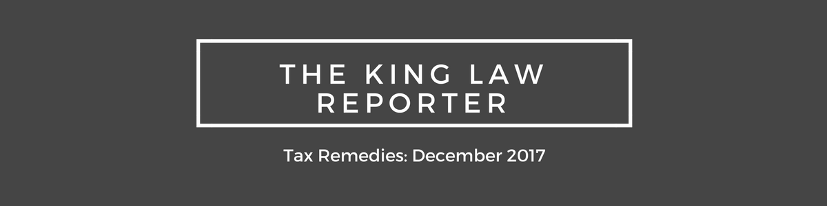 TAX REMEDIES – The King Law Reporter December 2017 # 1