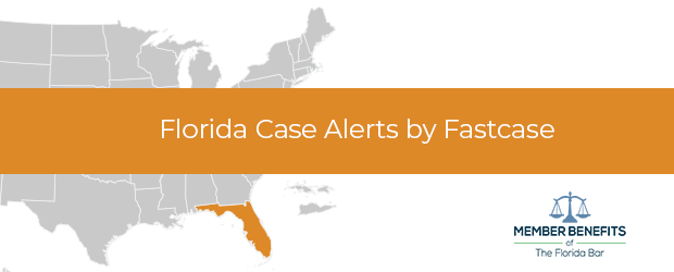 Florida Case Alerts by Fastcase