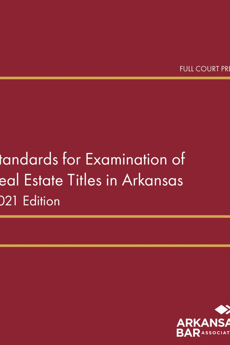cover_standards for examination of real estate titles in arkansas 2021