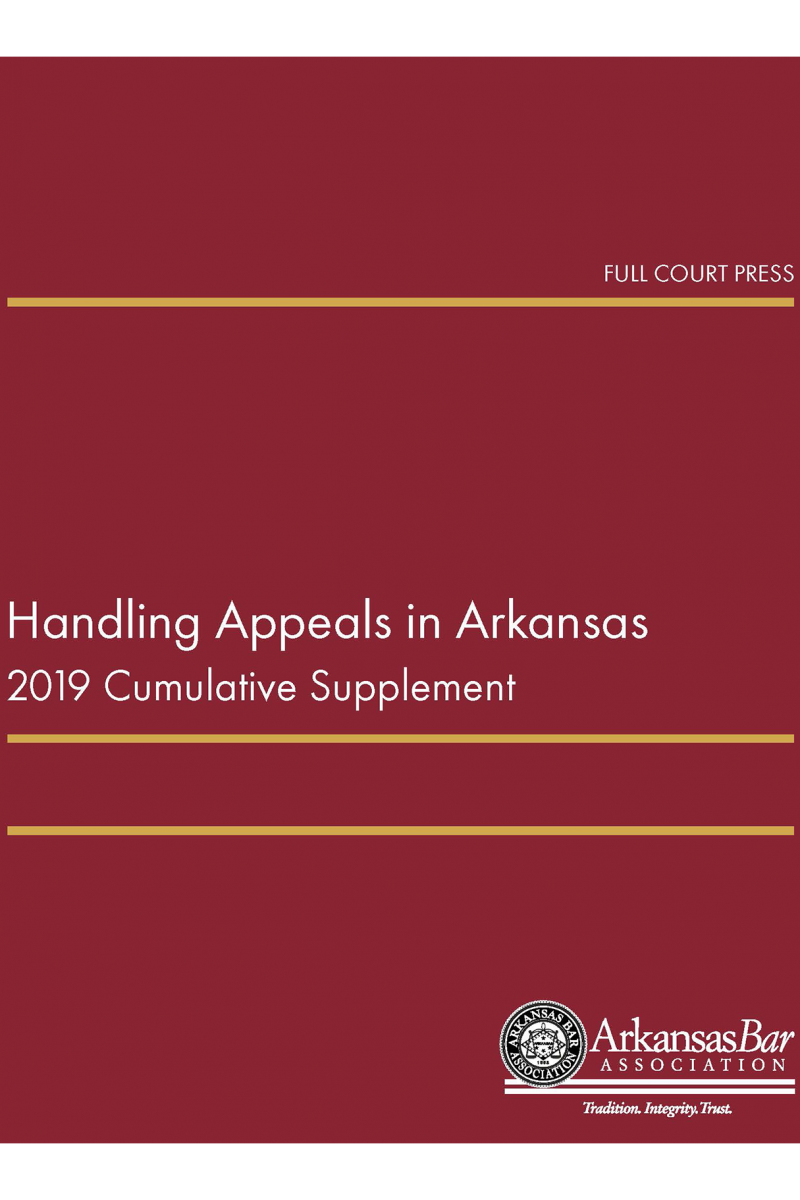 front digital cover_handling appeals in arkansas 2019 supplement